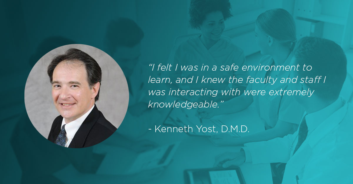 Dr. Yost's quote: I felt I was in a safe environment to learn, and I knew the faculty and staff I was interacting with were extremely knowledgeable.