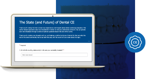 Click to take the Future of Dental CE Survey