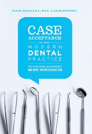 increase case acceptance in the dental practice