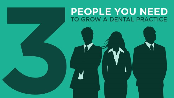 To grow a dental practice, get these 3 people on your side