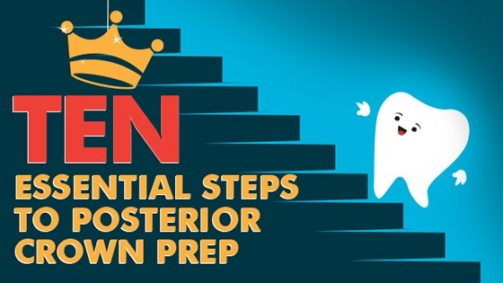 Posterior crown prep steps