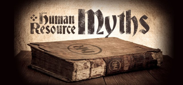 My Favorite Human Resources Myths - Part 1