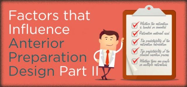 10 Factors That Will Influence Anterior Preparation Design, Part II