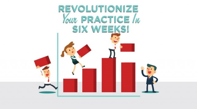 INFOGRAPHIC: How to Revolutionize Your Dental Practice in 6 Weeks